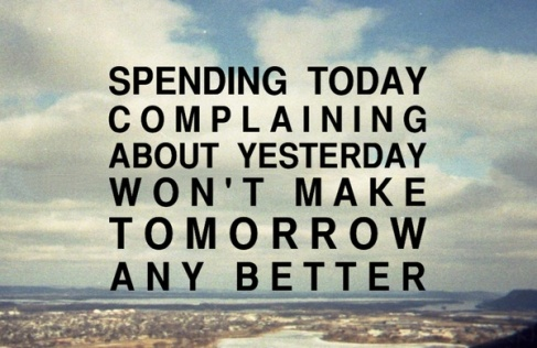Lessons Learned: Complaining Changes Nothing, Action Changes Everything